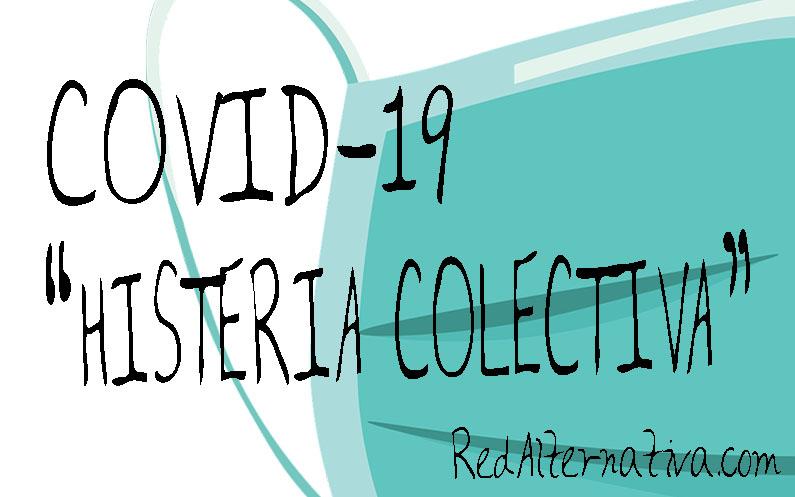 SECCION MATRIX COVID-19 HISTERIA COLECTIVA: UNA GUÍA NATURAL Y CONSCIENTE